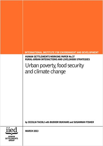 Urban poverty, food security and climate change - IIED march 2013