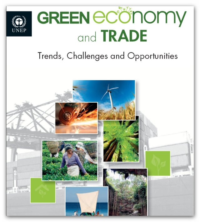 UNEP 2013 - Green Economy and Trade: Trends, Challenges and Opportunities