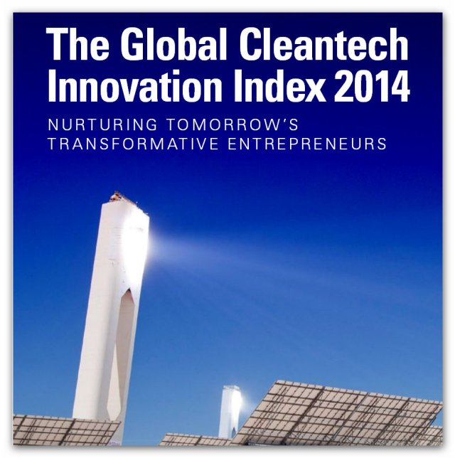 The Global Cleantech Innovation Index 2014 - Nurturing Tomorrow's Transformative Entrepreneurs